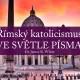 Římský katolicismus ve světle Písma (8.): Svátosti a autorita kněze