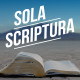 Co je to Sola scriptura?